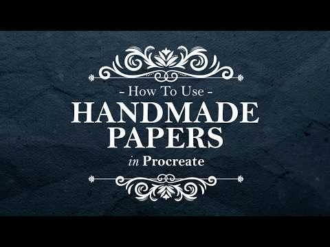 How To Use Handmade Papers in Procreate