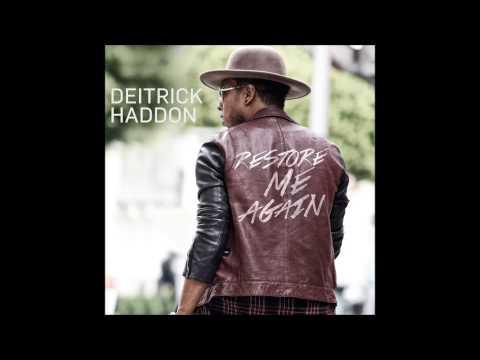 Deitrick Haddon - Restore Me Again (AUDIO ONLY)