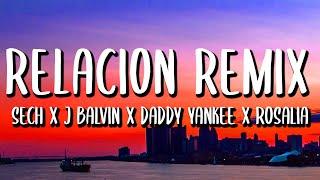 Sech, J Balvin, Daddy Yankee, ROSALÍA, Farruko - Relación REMIX (Letra/Lyrics)