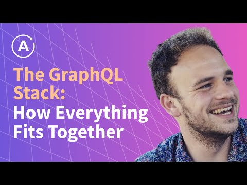 Sashko Stubailo - The GraphQL Stack: How everything fits together