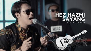 Video Hez Hazmi - Sayang (Cover Versi Melayu) | Via Vallen download MP3, 3GP, MP4, WEBM, AVI, FLV Juli 2018