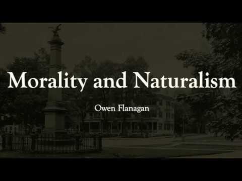 Morality And Naturalism: Owen Flanagan