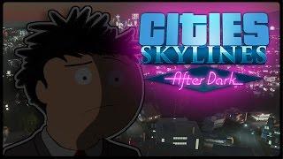 Cities Skylines - After Dark [Обзор]