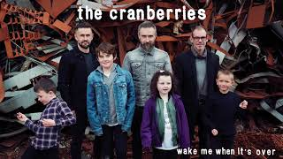 The Cranberries - Wake Me When It's Over (Official Audio)