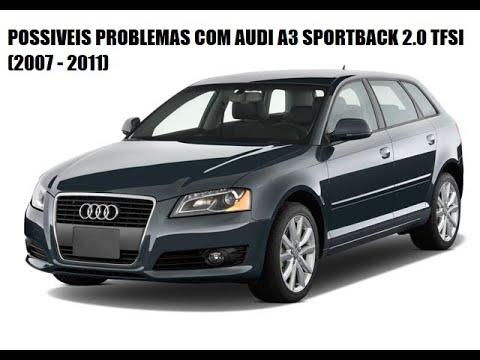 Problemas Que Possivelmente Venha Ter Com A AUDI A3 Sportback 2.0 TFSI (2007 A 2011).