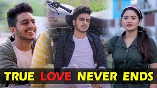 TRUE LOVE NEVER ENDS || Rachit Rojha