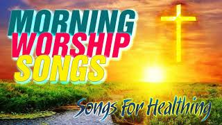 Popular Morning Worship Songs For Prayers 2021 ✝️ 3 Hours Nonstop Praise And Worship Songs All Time