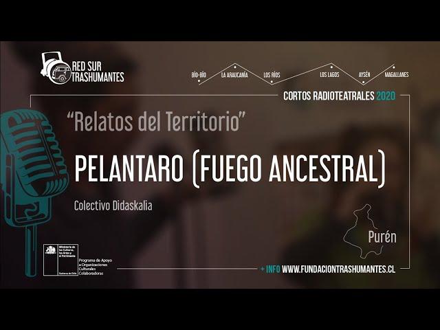 """Purén: """"Pelantaro (Fuego Ancestral)"""" – Colectivo Didaskalia"""