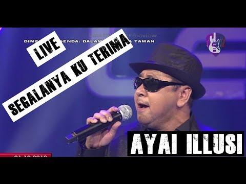 Ayai Illusi - Segalanya Ku Terima (Live HD 2018)
