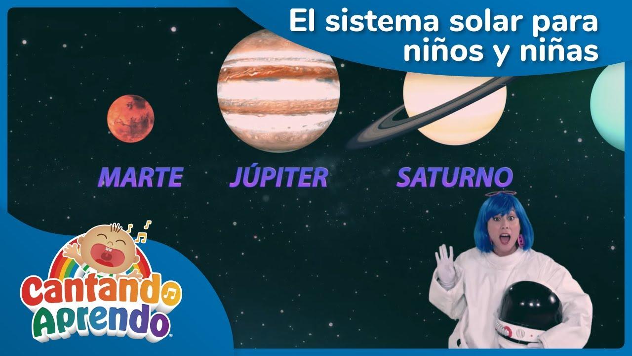 El sistema solar para niños y niñas  Aprende los planetas  Cantando Aprendo