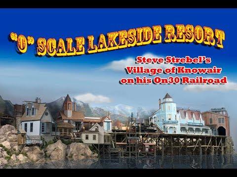 "Steve Strebel's New Lakeside Resort Town on his  ""On30"" Model Railroad"