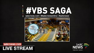 National Assembly debates the VBS saga
