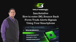 Imarketslive - How To Enter IML Bounce Back Forex Trade Alerts Signals Using Your Smartphone