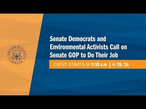 Senate Democrats and Environmental Activists Call on Senate GOP to Do Their Job