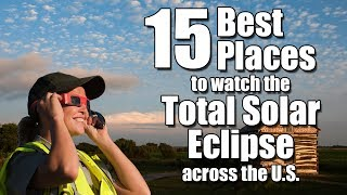 15 Best Places to Watch the Total Solar Eclipse across the U.S.