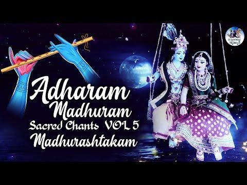 Popular Krishna Bhajan : Adharam Madhuram - अधरम मधुरम वदनम मधुरम | Madhurashtakam | Sacred Chants