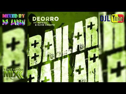 DEORRO feat PITBULL & ELVIS CRESPO - Bailar Extended Edit Sync & Mashup by DJL Extended MiX