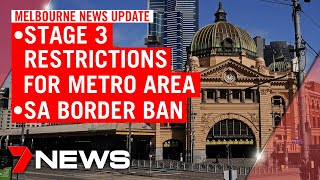 Melbourne coronavirus update: Stage 3 lockdown in metro area, border closed from tonight