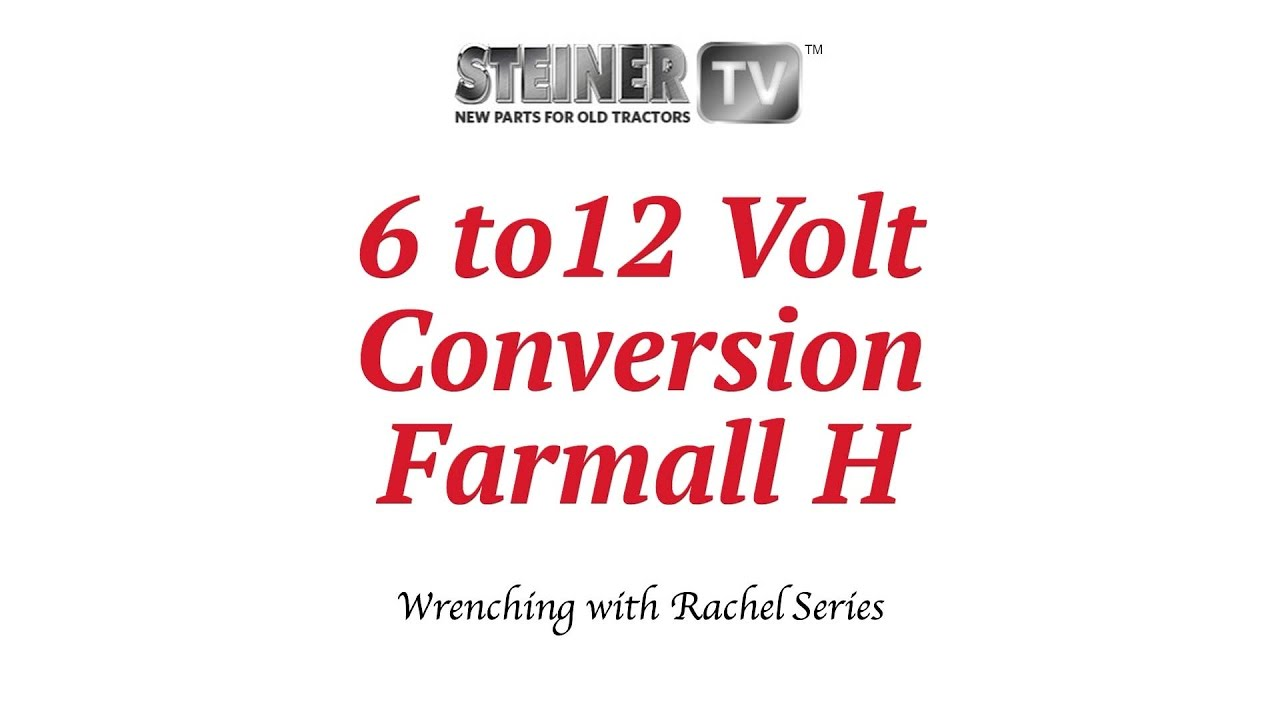 6 to 12 volt on Farmall - YouTube