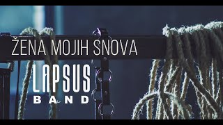 LAPSUS BAND - ZENA MOJIH SNOVA (OFFICIAL VIDEO) 4K