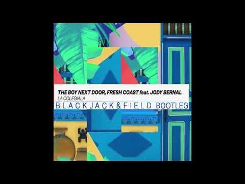 The Boy Next Door, Fresh Coast feat. Jody Bernal - La Colegiala (Blackjack & Field Bootleg)