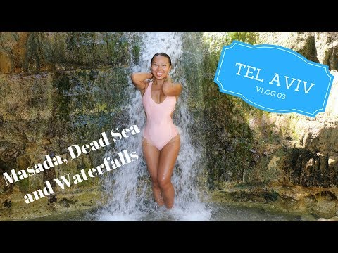 Tel Aviv Vlog 3: Masada, Dead Sea and Waterfalls