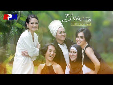 5 Wanita - Tersiksa Lagi ( Official Music Video )