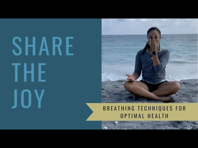 Share the Joy #129 Breathing Techniques for Optimal Health
