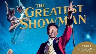 The Greatest Showman Soundtrack Sing-a-Long Deluxe Edition | Movie Soundtrack List