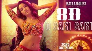 8D Audio - Batla House - O SAKI SAKI - Nora Fatehi,Tanishk B,Neha K,Tulsi K,B Praak,Vishal Shekhar