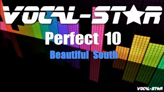Beautiful South - Perfect 10 (Karaoke Version) with Lyrics HD Vocal-Star Karaoke