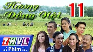 THVL | Hương đồng nội - Tập 11