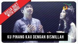 Rossa Duet With UNGU - Ku Pinang Kau Dengan Bismillah | VC Trinity