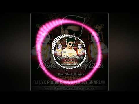 Kali Kamli Wala mera Yar hai Dj LYk mix 2k18( Lucky Sharma. ) Dawload my song ,👇👇👇👇👇