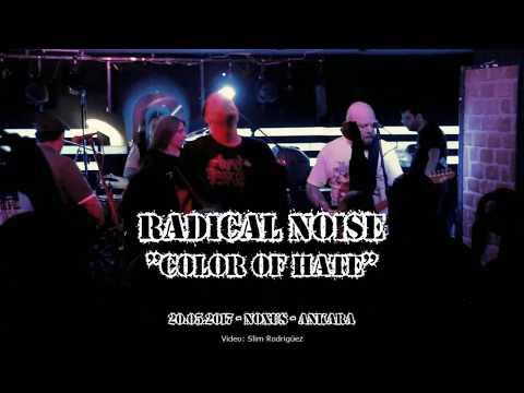 "RADICAL NOISE - ""Color Of Hate"" [20.05.2017 Noxus ANKARA]"