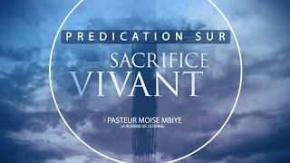 Pasteur Moise Mbiye - Sacrifice vivant (partie 4) prédication