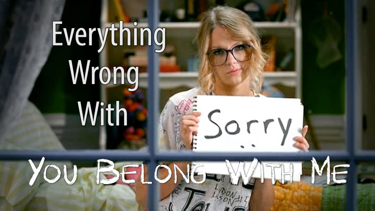 Everything Wrong With Taylor Swift You Belong With Me Youtube