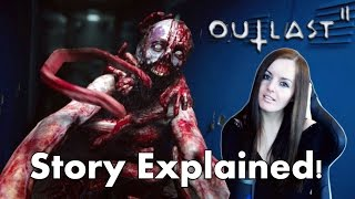 WHAT REALLY HAPPENED? Outlast 2 Ending and The Story Explained!