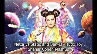 Netta vs Static and Ben-El - Tudo Toy (Shahar Cohen Mashup) | נטע, סטטיק ובן אל - טודו טוי