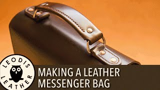 Making a Leather Messenger Bag