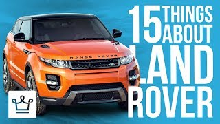 15 Things You Didn't Know About LAND ROVER