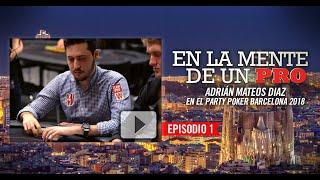 En la mente de un Pro: Adrián Mateos en el partypoker MILLIONS Barcelona 2018 (1)