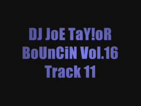 DJ JoE TaY!oR - BoUnCiN Vol.16 - Track 11