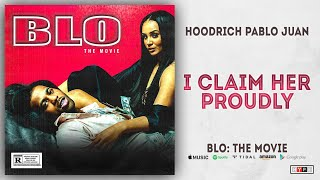 [1.85 MB] Hoodrich Pablo Juan - I Claim Her Proudly (BLO: The Movie)