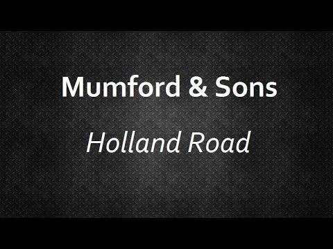 Mumford & Sons - Holland Road [Lyrics] | Lyrics4U