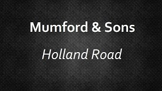 Mumford & Sons - Holland Road [Lyrics] | Lyrics4U