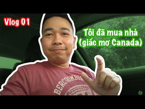 🇻🇳🇨🇦Tôi đã Mua Nhà ở Canada - Vlog 01🇻🇳🇨🇦