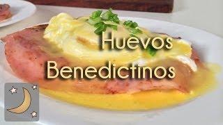 Huevos Benedictinos- Receta de tostadas con jamón, huevo y salsa holandesa