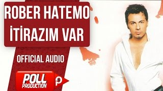 Rober Hatemo - İtirazım Var - ( Official Audio )