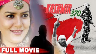 Kashmir 370 | Latest Bollywood Movies 2019 | New Hindi Movie 2019
